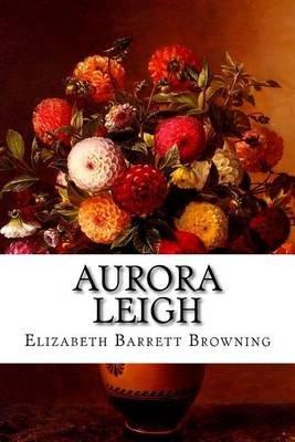 Aurora Leigh (Paperback): Elizabeth Barrett Browning