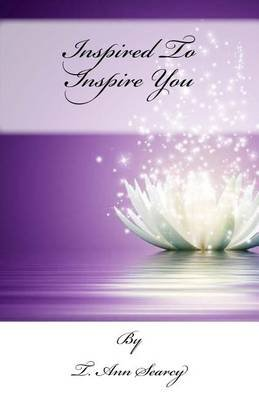 Inspired to Inspire You (Paperback): T Ann Searcy