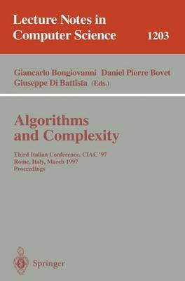 Algorithms and Complexity - Third Italian Conference, CIAC'97, Rome, Italy, March 12-14, 1997, Proceedings (Paperback,...
