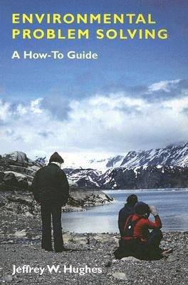 Environmental Problem Solving - A How-to Guide (Paperback): Jeffrey W. Hughes