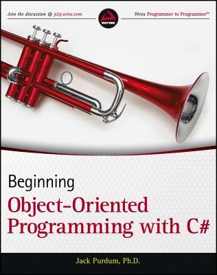 Beginning Object Oriented Programming with C# (Paperback): Jack J. Purdum