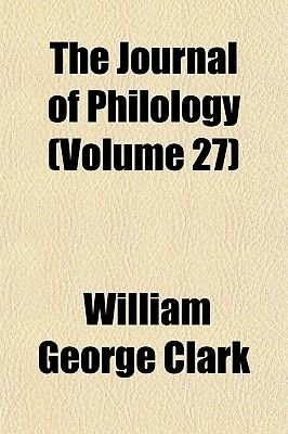 The Journal of Philology (Volume 27) (Paperback): William George Clark