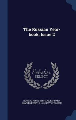 The Russian Year-Book, Issue 2 (Hardcover): Howard Percy Kennard, Kennard, Howard Percy