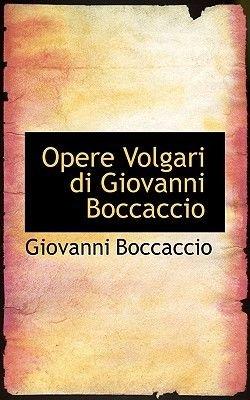 Opere Volgari Di Giovanni Boccaccio (Hardcover): Giovanni Boccaccio