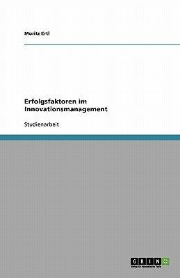 Erfolgsfaktoren Im Innovationsmanagement (German, Paperback): Moritz Ertl