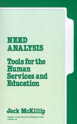 Need Analysis for the Human Services and Education - Tools for the Human Services and Education (Paperback): Jack McKillip