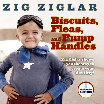 Biscuits, Fleas and Pump Handles (Downloadable audio file): Zig Ziglar
