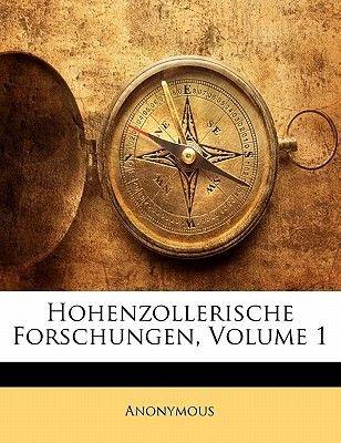 Hohenzollerische Forschungen, Jahrgang I (German, Paperback): Anonymous