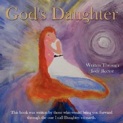 God's Daughter (Paperback): Jody Rector