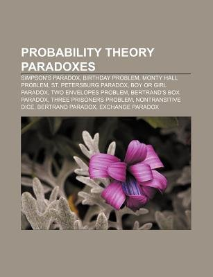 Probability Theory Paradoxes - Simpson's Paradox, Birthday Problem, Monty Hall Problem, St. Petersburg Paradox, Boy or...