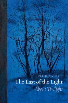 The Last of the Light - About Twilight (Hardcover): Peter Davidson