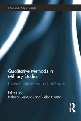 Qualitative Methods in Military Studies - Research Experiences and Challenges (Paperback): Helena Carreiras, Celso Castro