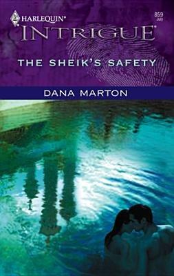 The Sheik's Safety (Electronic book text): Dana Marton