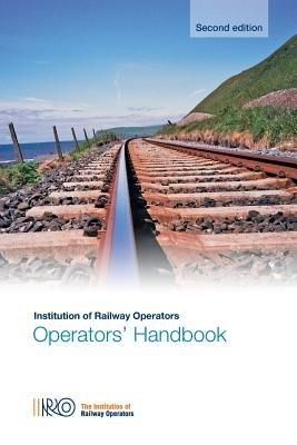 Operators' Handbook - Second Edition (Paperback): Institution of Railway Operators