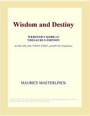 Wisdom and Destiny (Webster's Korean Thesaurus Edition) (Electronic book text): Inc. Icon Group International