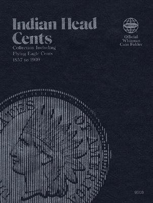 Coin Folders Cents - Indian, 1857-1909 (Paperback): Whitman Publishing