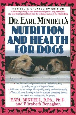 Dr. Earl Mindells Nutrition and Health for Dogs - Revised and Updated 2nd Edition (Paperback, 2 Rev Ed): Earl Mindell,...