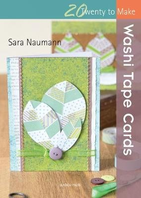 Twenty to Make: Washi Tape Cards (Paperback): Sara Naumann