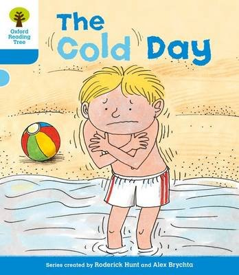 Oxford Reading Tree: Level 3: More Stories B: The Cold Day (Paperback): Roderick Hunt, Gill Howell