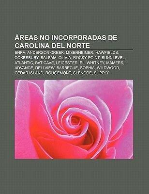 Areas No Incorporadas de Carolina del Norte - Enka, Anderson Creek, Misenheimer, Hawfields, Cokesbury, Balsam, Olivia, Rocky...
