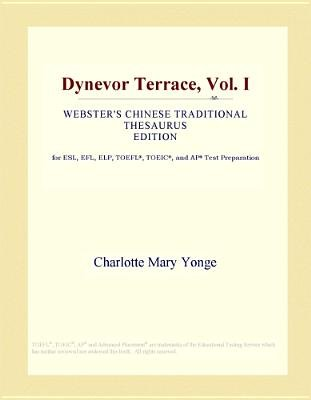 Dynevor Terrace, Vol. I (Webster's Chinese Traditional Thesaurus Edition) (Electronic book text): Inc. Icon Group...