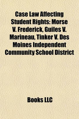Case Law Affecting Student Rights - Morse V  Frederick