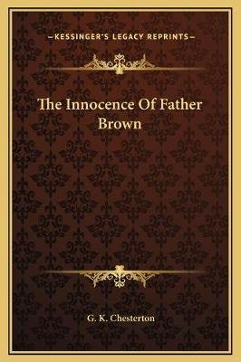 The Innocence of Father Brown (Hardcover): G. K. Chesterton