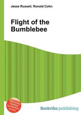 Flight of the Bumblebee (Paperback): Jesse Russell, Ronald Cohn