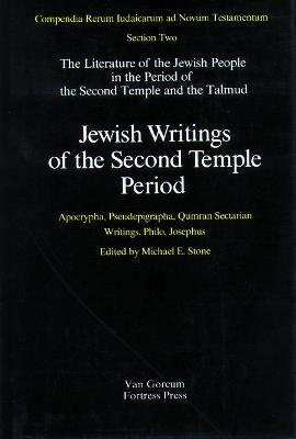 Jewish Writings of the Second Temple Period - Apocrypha, Pseudepigrapha, Qumran, Sectarian Writings, Philo, Josephus...