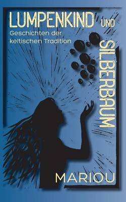 Lumpenkind Und Silberbaum (German, Paperback): Marion Wiesler