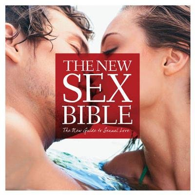 The sex bible the complete guide to sexual love hardcover