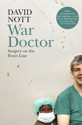 War Doctor - Surgery on the Front Line (Paperback): David Nott