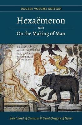 Hexaemeron with on the Making of Man (Basil of Caesarea, Gregory of Nyssa) (Paperback): St Basil of Caesarea, St Gregory of...