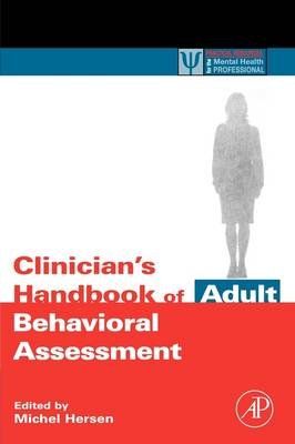 Clinician's Handbook of Adult Behavioral Assessment (Paperback): Michel Hersen