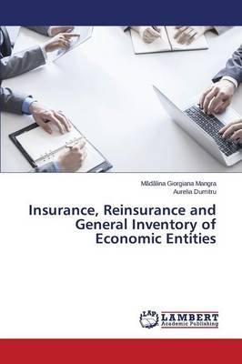 Insurance, Reinsurance and General Inventory of Economic Entities (Paperback): Mangra Madalina Giorgiana