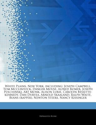 Articles on White Plains, New York, Including - Joseph Campbell, Tom McClintock, Danger Mouse, Alfred Romer, Joseph Polchinski,...