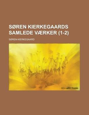 Soren Kierkegaards Samlede Vaerker (1-2) (Danish, English, Paperback): Soren Kierkegaard
