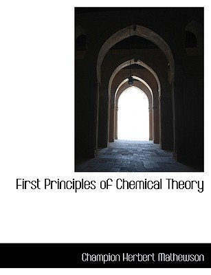 First Principles of Chemical Theory (Large print, Paperback, large type edition): Champion Herbert Mathewson