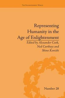 Representing Humanity in the Age of Enlightenment (Paperback): Alexander Cook