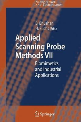 Applied Scanning Probe Methods VII - Biomimetics and Industrial Applications (Paperback, Softcover reprint of hardcover 1st ed....