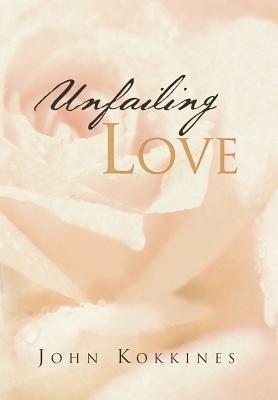Unfailing Love (Hardcover): John Kokkines