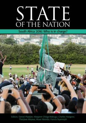 State of the nation - Who is in charge? Mandates, accountability and contestations in South Africa (Paperback): Daniel...