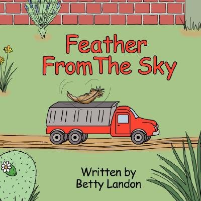 The Feather from the Sky (Paperback): Betty A. Landon