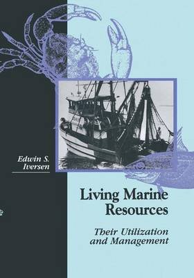 Living Marine Resources - Their Utilization and Management (Paperback, Softcover reprint of the original 1st ed. 1996): Edwin...