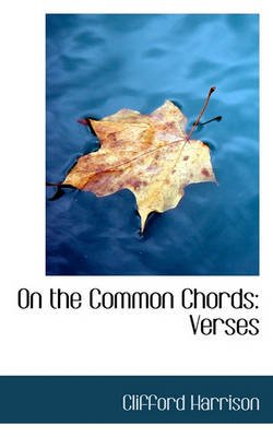 On the Common Chords - Verses (Paperback): Clifford Harrison