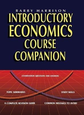 Introductory Economics Course Companion (Paperback): Barry Harrison