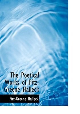 The Poetical Works of Fitz-Greene Halleck (Large print, Paperback, large type edition): Fitz-Greene Halleck