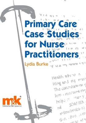 Primary Care Case Studies for Nurse Practitioners (Electronic book text): Lydia Burke