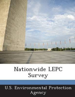 Nationwide Lepc Survey (Paperback): U.S. Environmental Protection Agency