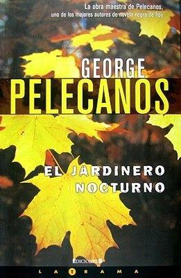 El Jardinero Nocturno (English, Spanish, Paperback): George P. Pelecanos